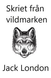 bokomslag Skriet från vildmarken (lättläst)
