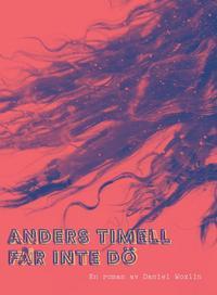 bokomslag Anders Timell får inte dö