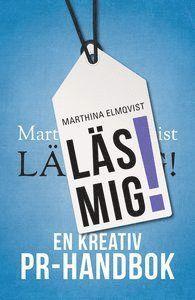 bokomslag Läs mig! : en kreativ PR-handbok