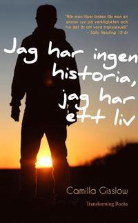 bokomslag Jag har ingen historia, jag har ett liv