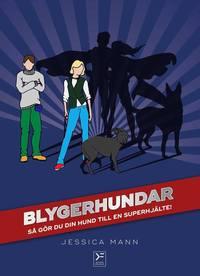 bokomslag Blygerhundar : så gör du din hund till en superhjälte