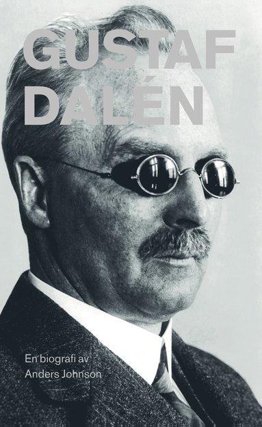 bokomslag Gustaf Dalén : en biografi