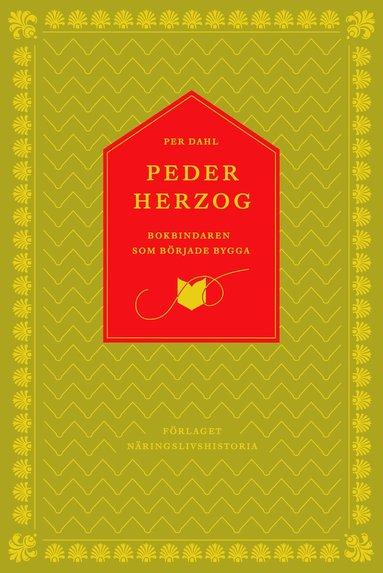 bokomslag Peder Herzog : bokbindaren som började bygga