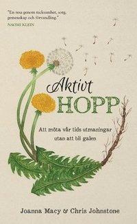 bokomslag Aktivt hopp : att möta vår tids utmaningar utan att bli galen