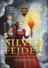 bokomslag Silverfejden och trollkarlarnas förlorade kraft