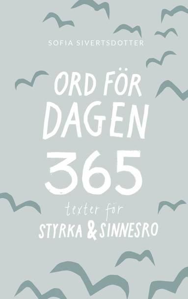 bokomslag Ord för dagen - 365 texter för styrka & sinnesro
