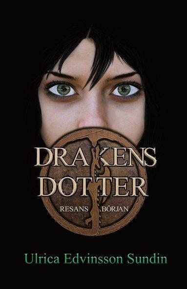 bokomslag Drakens dotter. Resans början
