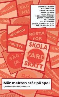 bokomslag När makten står på spel : journalistik i valrörelser