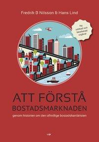 bokomslag Att förstå bostadsmarknaden genom historien om den ofrivillige bostadskarriäristen