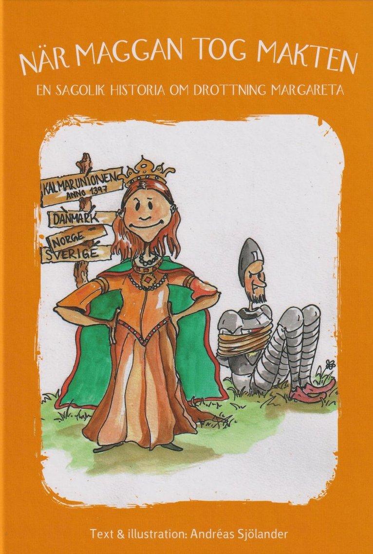 När Maggan tog makten : en sagolik historia om drottning Margareta 1