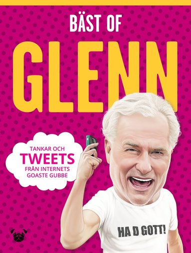 bokomslag Bäst of Glenn : tankar och tweets från internets goaste gubbe