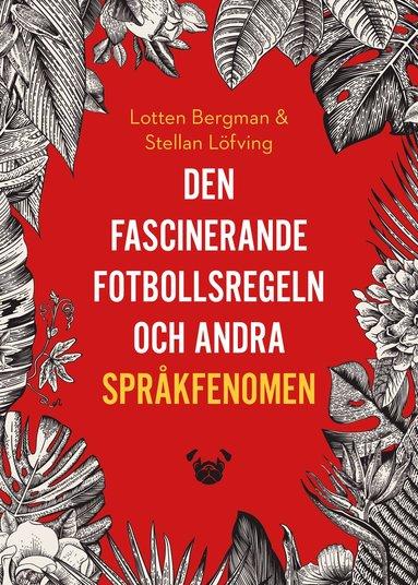 bokomslag Den fascinerande fotbollsregeln och andra språkfenomen