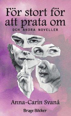 bokomslag För stort för att prata om : och andra noveller