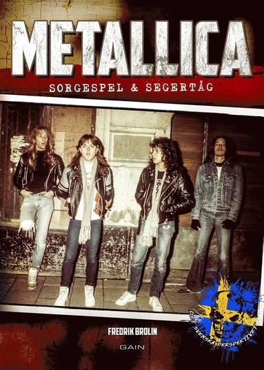 bokomslag Metallica : sorgespel & segertåg - det svenska perspektivet