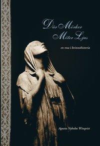 bokomslag Där mörker möter ljus - en resa i kvinnohistoria