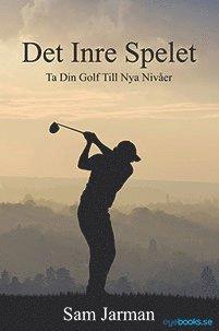 bokomslag Det Inre Spelet - Ta Din Golf Till Nya Nivåer