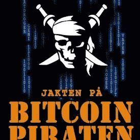 bokomslag Jakten på Bitcoin-piraten: den sanna historien om Silk Roads grundare