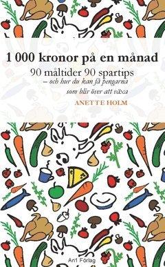 bokomslag 1 000 kronor på en månad : 90 måltider, 90 spartips och hur du kan få pengarna som blir över att växa