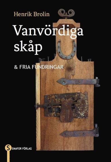 bokomslag Vanvördiga skåp & fria fundringar