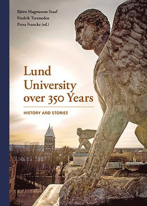 bokomslag Lund University over 350 Years - History and Stories