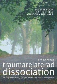 bokomslag Att hantera traumarelaterad dissociation : färdighetsträning för patienter och deras terapeuter