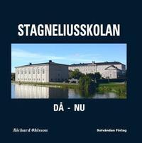 bokomslag Stagneliusskolan : då - nu