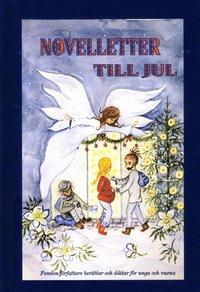 bokomslag Novelletter till jul : Femton författare berättar och diktar för unga och v