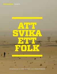 bokomslag Att svika ett folk : Västsahara Inifrån