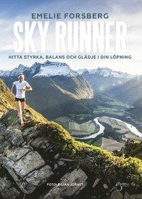 bokomslag Sky runner : hitta styrka, balans och glädje i din löpning