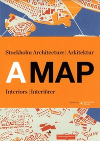bokomslag A MAP: Stockholm Arkitektur Interiörer