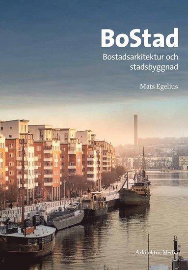 bokomslag BoStad : bostadsarkitektur och stadsbyggnad