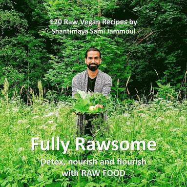 bokomslag Fully rawsome : detox, nourish and flourish with Raw food