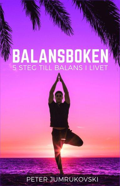 bokomslag Balansboken : 5 steg till balans i livet