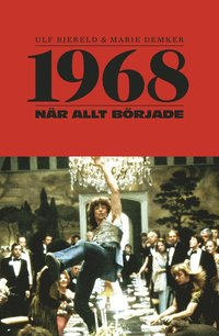 bokomslag 1968 : när allt började