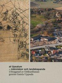 bokomslag at Upsalum - människor och landskapande