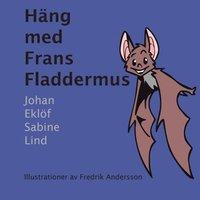 bokomslag Häng med Frans Fladdermus