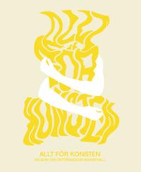 bokomslag Allt för konsten : en bok om Österängens Konsthall