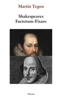 bokomslag Shakespeares Factotum - Fixare : Stratford-mannen och Fortunatus Infoelix