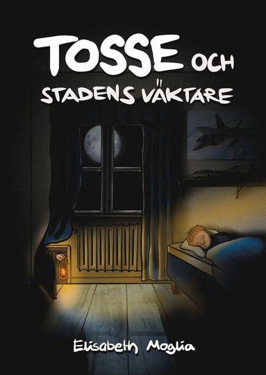 bokomslag Tosse och stadens väktare