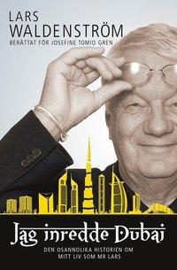 bokomslag Jag inredde Dubai : den osannolika historien om mitt liv som Mr Lars