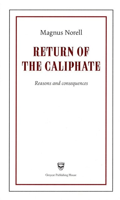 bokomslag Return of the Caliphate : reasons and consequences