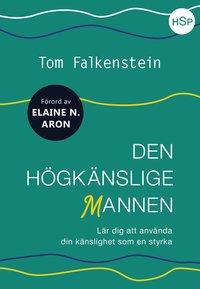 bokomslag Den högkänslige mannen : lär dig att använda din känslighet som en styrka