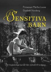 bokomslag Sensitiva barn - det högkänsliga barnet från nyfödd till tonåring