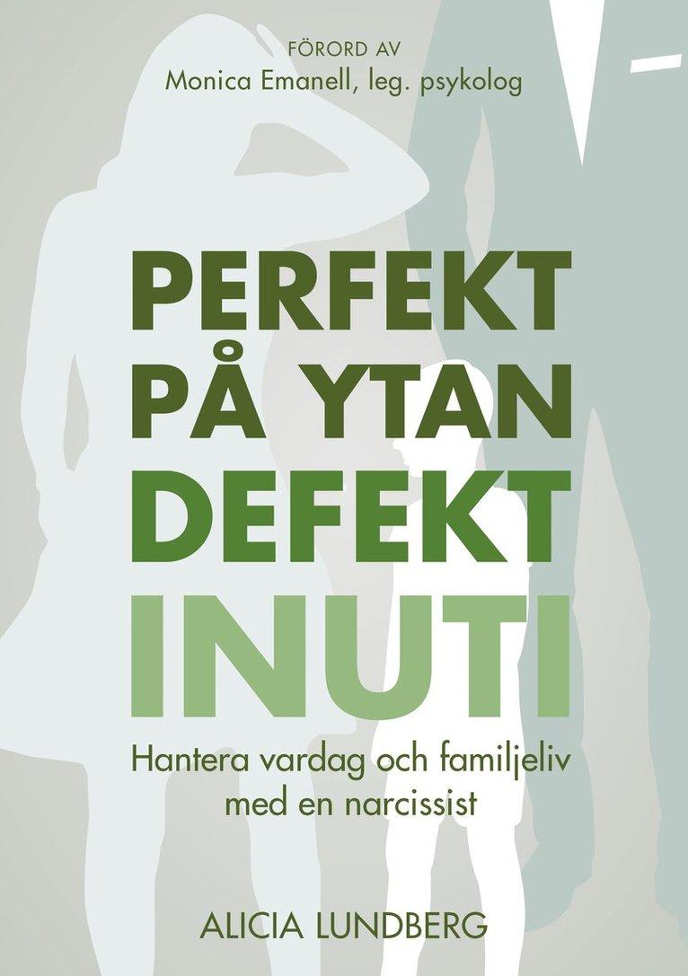 Perfekt på ytan defekt inuti : hantera vardag och familjeliv med en narcissist 1