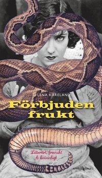 bokomslag Förbjuden frukt : litterärt, franskt och kvinnligt