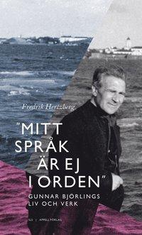 """bokomslag """"Mitt språk är ej i orden"""" : Gunnar Björlings liv och verk"""