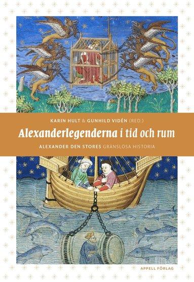 bokomslag Alexanderlegenderna i tid och rum : Alexander den stores gränslösa historia