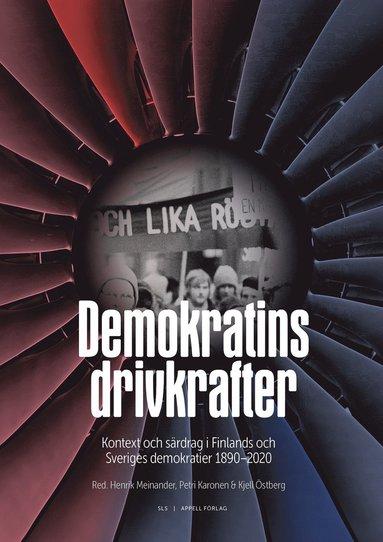 bokomslag Demokratins drivkrafter : kontext och särdrag i Sveriges och Finlands demokratier 1890–2020