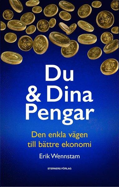 bokomslag Du & dina pengar : den enkla vägen till bättre ekonomi
