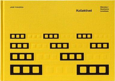 bokomslag Kollektivet : människor i Stockholms tunnelbana